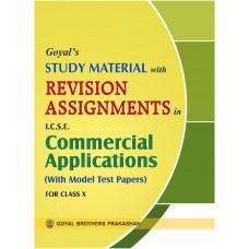 Goyals Study Material With Revision Assignments In ICSE Commercial Applications For Class X