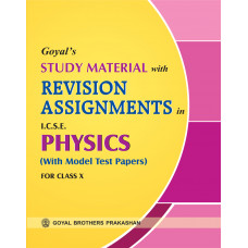 Goyals Study Material With Revision Assignments In ICSE Physics For Class X