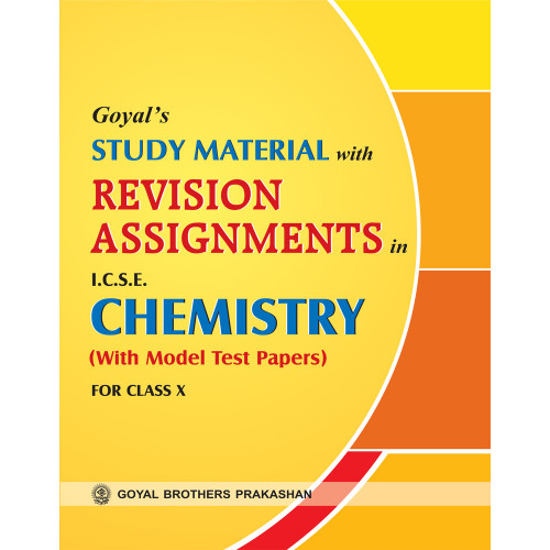 Goyals Study Material With Revision Assignments In ICSE Chemistry For Class X