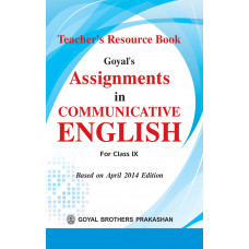 Goyals Assignments In Communicative English Teachers Resource Book For Class IX