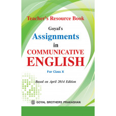Goyals Assignments In Communicative English Teachers Resource Book For Class X