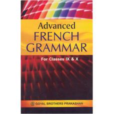Advanced French Grammar For Classes IX & X