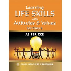 Learning Life Skills With Attitudes & Values For Class 9