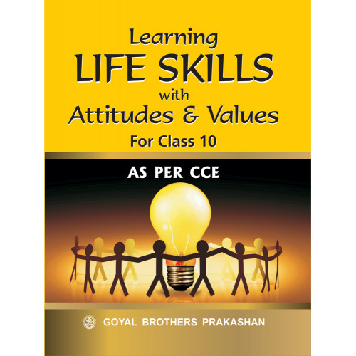 Learning Life Skills With Attitudes & Values For Class 10