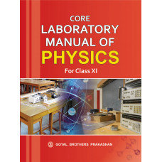 Core Laboratory Manual Of Physics For Class XI