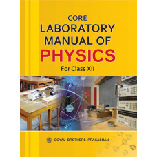Core Laboratory Manual Of Physics For Class XII