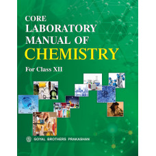 Core Laboratory Manual Of Chemistry For Class XII