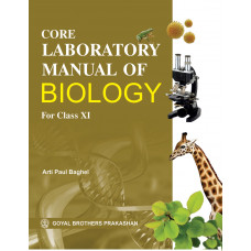 Core Laboratory Manual Of Biology For Class XI