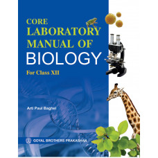 Core Laboratory Manual Of Biology For Class XII