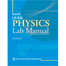 Goyals ICSE Physics Lab Manual Part 1 For Class IX