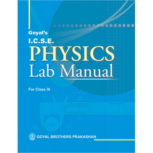 Goyals ICSE Physics Lab Manual Part 1 For Class IX
