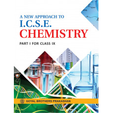 A New Approach To ICSE Chemistry Part 1 For Class IX