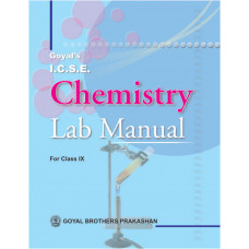 Goyals ICSE Chemistry Lab Manual Part 1 For Class IX