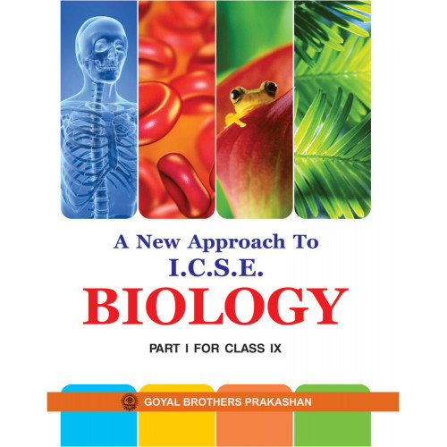 A New Approach To ICSE Biology Part 1 For Class IX