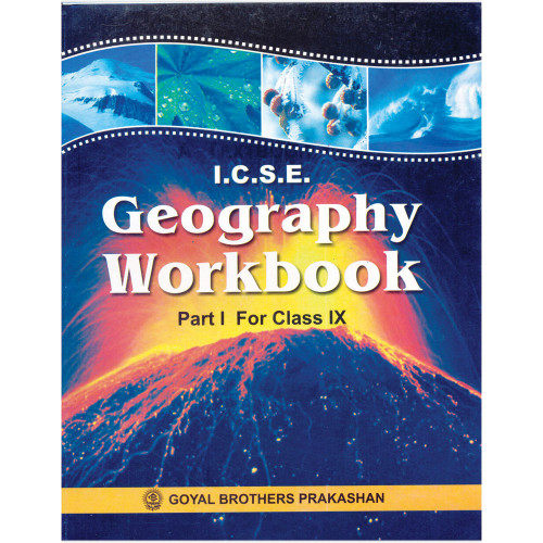 ICSE Geography Workbook Part 1 For Class IX