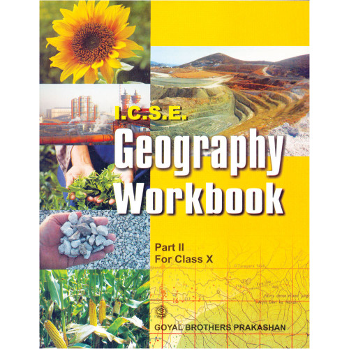 ICSE Geography Workbook Part 2 For Class X