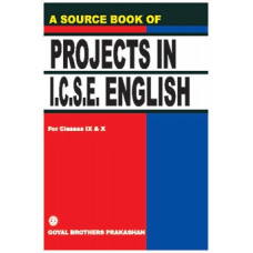 A Source Book Of Projects In ICSE English For Classes IX & X