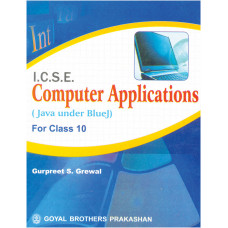 ICSE Computer Applications (Java Under Blue J) For Class X