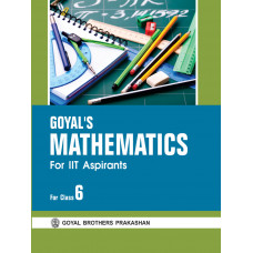IIT Aspirants Goyals Mathematics For Class VI