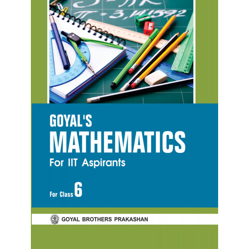 IIT Aspirants Goyals Mathematics For Class VI