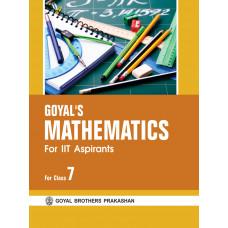 IIT Aspirants Goyals Mathematics For Class VII