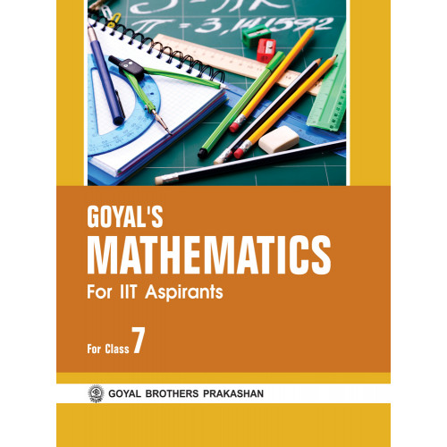 IIT Aspirants Goyals Mathematics For Class VII
