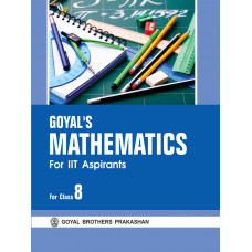 IIT Aspirants Goyals Mathematics For Class VIII