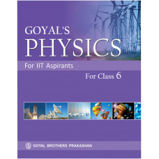 IIT Aspirants Goyals Physics For Class VI