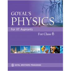 IIT Aspirants Goyals Physics For Class VI