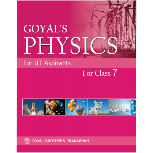 IIT Aspirants Goyals Physics For Class VII
