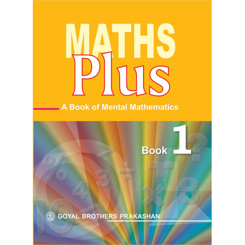 Maths Plus A Book Of Mental Mathematics For Class 1