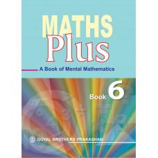 Maths Plus A Book Of Mental Mathematics For Class 6