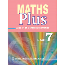 Maths Plus A Book Of Mental Mathematics For Class 7
