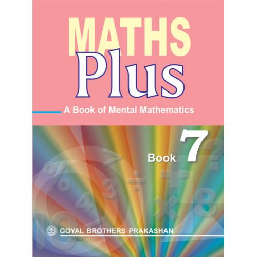 Maths Plus A Book Of Mental Mathematics For Class 7