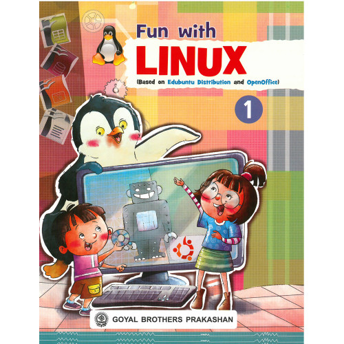 Fun With Linux (Based On Edubuntu Distribution And OpenOffice) Book 1