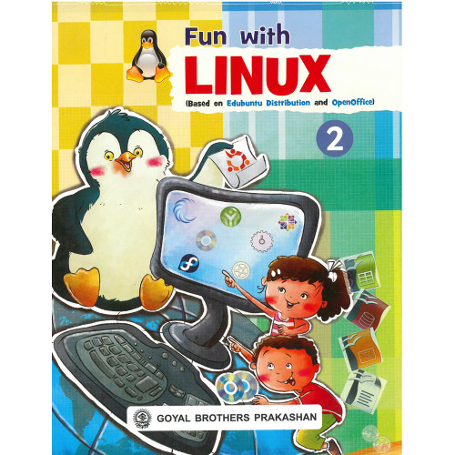 Fun With Linux (Based On Edubuntu Distribution And OpenOffice) Book 2