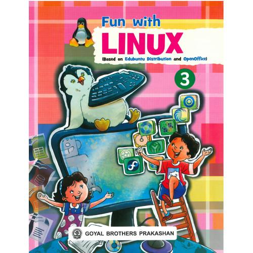 Fun With Linux (Based On Edubuntu Distribution And OpenOffice) Book 3
