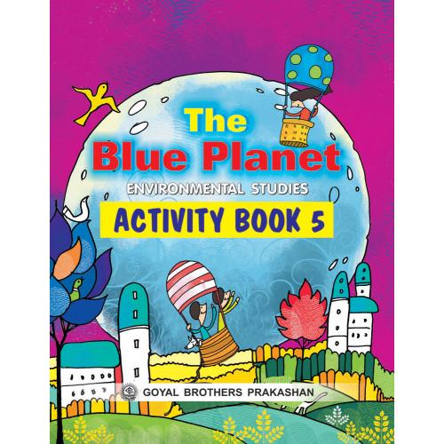 The Blue Planet Environmental Studies Activity Book 5