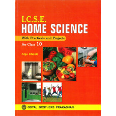 ICSE Home Science With Practicals And Projects For Class 10