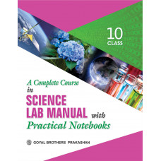 A Complete Course In Science Lab Manual With Practical Note Books For Class X