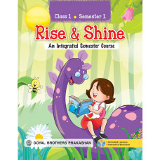 Rise & Shine An Integrated Semester Course For Class 1 (Semester 1)