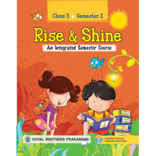 Rise & Shine An Integrated Semester Course For Class 3 (Semester 2)