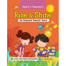 Rise & Shine An Integrated Semester Course For Class 5 (Semester 2)