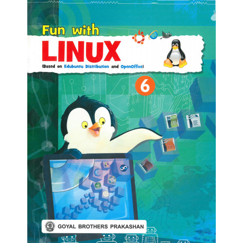 Fun With Linux (Based On Edubuntu Distribution And OpenOffice) Book 6