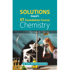Solutions Goyals IIT Foundation Course Chemistry For Class 6
