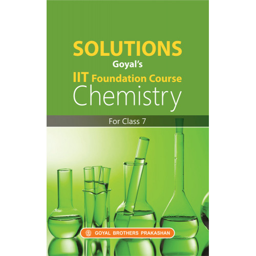 Solutions Goyals IIT Foundation Course Chemistry For Class 7