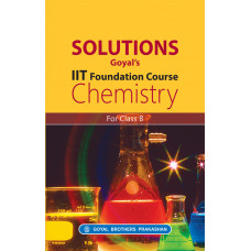 Solutions Goyals IIT Foundation Course Chemistry For Class 8