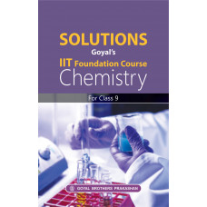 Solutions Goyals IIT Foundation Course Chemistry For Class 9