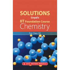 Solutions Goyals IIT Foundation Course Chemistry For Class 10