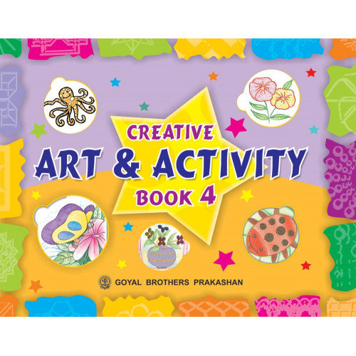 Creative Art And Activity Book 4 (With Online Support)
